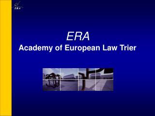 ERA Academy of European Law Trier