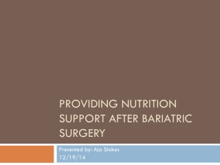 Providing Nutrition Support after Bariatric Surgery