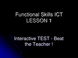 Functional Skills ICT LESSON 1