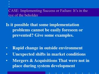 CASE: Implementing Success or Failure: It's in the eye of the beholder