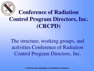 Conference of Radiation  Control Program Directors, Inc. (CRCPD)
