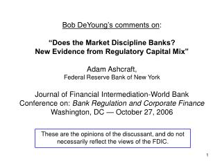 These are the opinions of the discussant, and do not necessarily reflect the views of the FDIC.