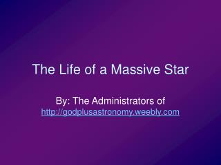 The Life of a Massive Star
