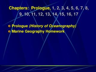 Chapters: Prologue,  1, 2, 3, 4, 5, 6, 7, 8, 9, 10, 11, 12, 13, 14, 15, 16, 17 Prologue  (History of Oceanography) Marin