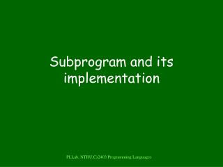 Subprogram and its implementation