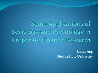 Some Applications of Sociology and Psychology in Corporate Finance Research