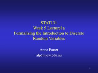 STAT131 Week 5 Lecture1a  Formalising the Introduction to Discrete Random Variables
