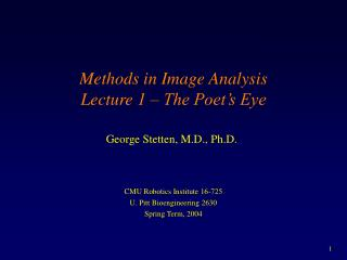 Methods in Image Analysis Lecture 1 – The Poet's Eye