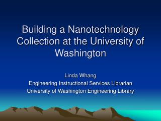 Building a Nanotechnology Collection at the University of Washington