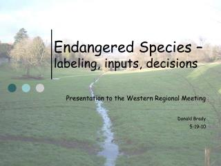 Endangered Species –  labeling, inputs, decisions