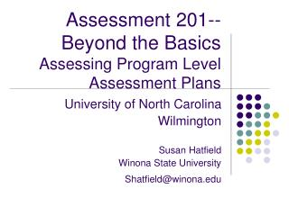 Assessment 201--Beyond the Basics Assessing Program Level Assessment Plans