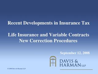 Recent Developments in Insurance Tax  Life Insurance and Variable Contracts 	New Correction Procedures				       Septemb