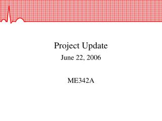 Project Update June 22, 2006