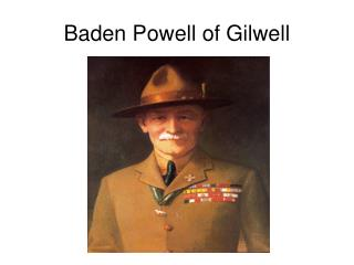 Baden Powell of Gilwell