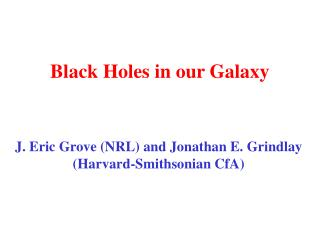 Black Holes in our Galaxy