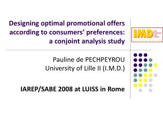 Pauline de PECHPEYROU University of Lille II (I.M.D.) IAREP/SABE 2008 at LUISS in Rome