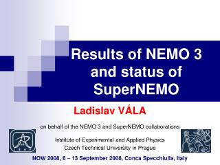 Results of NEMO 3 and status of SuperNEMO
