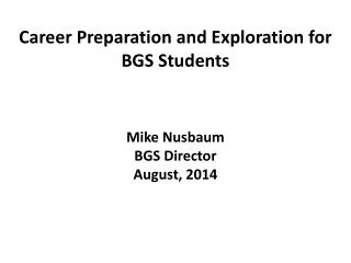 Career Preparation and Exploration for  BGS Students