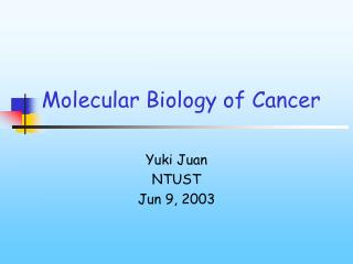 Molecular Biology of Cancer