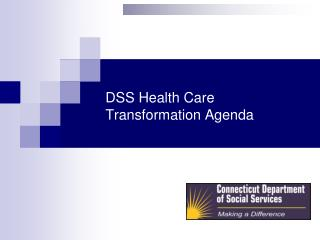 DSS Health Care Transformation Agenda