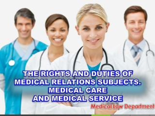 The rights and duties of medical relations subjects . MEDICAL CARE AND MEDICAL SERVICE