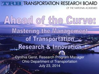 Ahead of the Curve: Mastering the Management of Transportation Research & Innovation