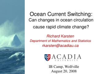 Ocean Current Switching: Can changes in ocean circulation cause rapid climate change?