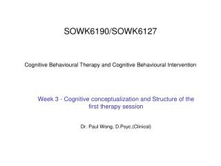 SOWK6190/SOWK6127 Cognitive Behavioural Therapy and Cognitive Behavioural Intervention