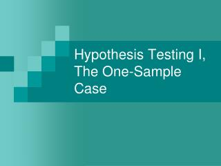 Hypothesis Testing I, The One-Sample Case
