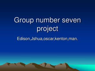 Group number seven project