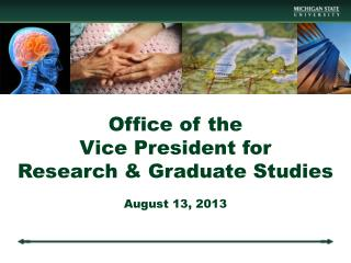 Office of the  Vice President for  Research & Graduate Studies August 13, 2013