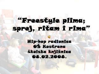 """Freestyle plima; sprej, ritam i rima"""