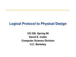 Logical Protocol to Physical Design