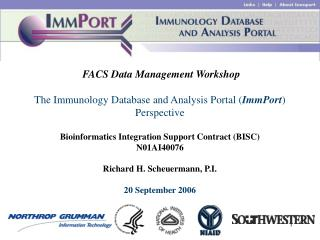 FACS Data Management Workshop The Immunology Database and Analysis Portal ( ImmPort ) Perspective