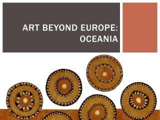 Art Beyond Europe: Oceania