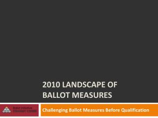2010 Landscape of  ballot measures
