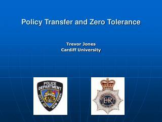 Policy Transfer and Zero Tolerance