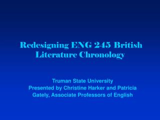 Redesigning ENG 245 	British Literature Chronology