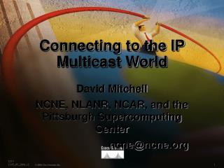 Connecting to the IP Multicast World