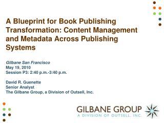 Gilbane San Francisco May 19, 2010 Session P3: 2:40 p.m.-3:40 p.m. David R. Guenette