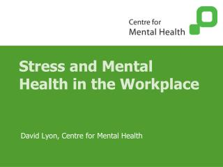 Stress and Mental Health in the Workplace