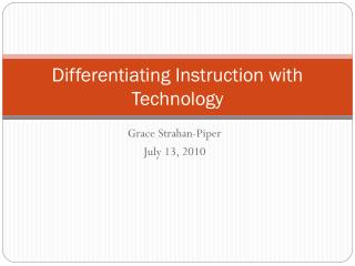 Differentiating Instruction with Technology