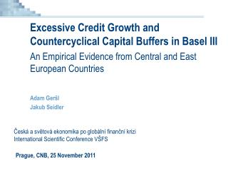 Excessive Credit Growth and Countercyclical Capital Buffers in Basel III