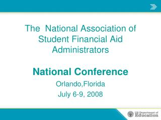 The  National Association of Student Financial Aid Administrators National Conference