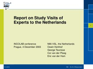 Report on Study Visits of Experts to the Netherlands