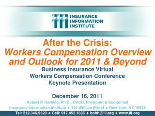 After the Crisis: Workers Compensation Overview and Outlook for 2011 & Beyond