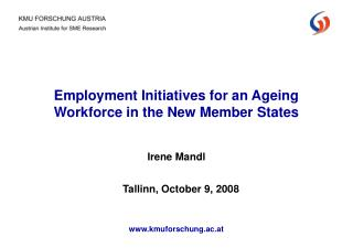 Employment Initiatives for an Ageing Workforce in the New Member States