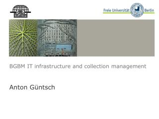 BGBM IT infrastructure and collection management