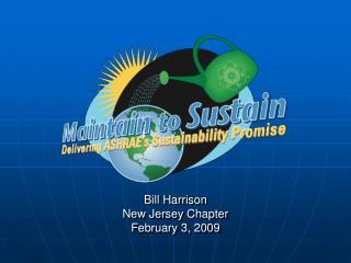 Bill Harrison New Jersey Chapter February 3, 2009