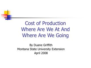 Cost of Production Where Are We At And  Where Are We Going